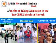 Benefits of taking admission in the top CBSE Schools in Howrah