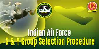 Get Information About Indian Air Force X and Y Group Selection Procedure